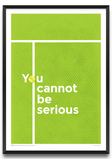 You Cannot Be Serious, tennisart print by James Lodge, Prints for Charity